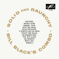 Bill Black's Combo - Solid and Raunchy