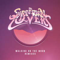 The Supermen Lovers - Walking on the Moon (Remixes)