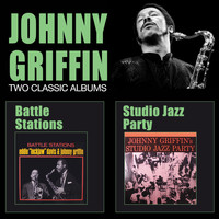 Johnny Griffin - Battle Stations + Studio Jazz Party