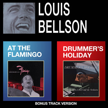 Louis Bellson - Louis Bellson at the Flamingo + Drummer's Holiday (Bonus Track Version)