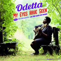 Odetta - My Eyes Have Seen + the Tin Angel + at the Gate of Horn (Bonus Track Version)