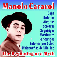 Manolo Caracol - The Beginning of a Myth
