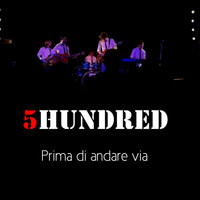 Five Hundred - Prima di andare via - Single