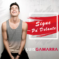 Luis Gamarra - Sigue Pa' Delante - Single