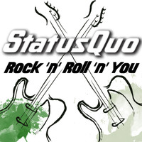 Status Quo - Rock 'N' Roll 'N' You