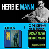 Herbie Mann - Right Now + Do the Bossa Nova with Herbie Mann