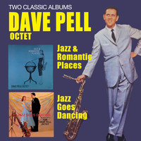 Dave Pell - Jazz & Romantic Places + Jazz Goes Dancing