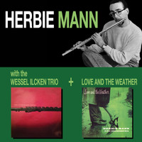 Herbie Mann - With the Wessel Ilcken Trio + Love and the Weather