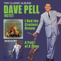 Dave Pell - I Had the Craziest Dream + a Pell of a Time