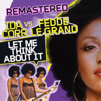 Ida Corr & Fedde Le Grand - Let Me Think About It (Remastered)