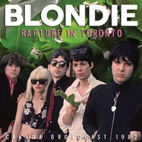 Blondie - Rapture in Toronto (Live)
