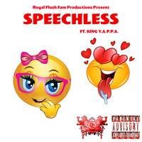 King Y.a.P.P.a. - Speechless (feat. King Y.a.P.P.a.)