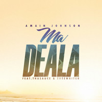 Amain Johnson - Ma Deala (feat. ThaSauce & Tytewriter)