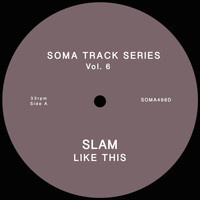 Slam - Soma Track Series Vol. 6