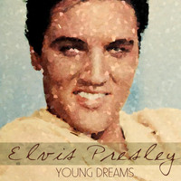 Elvis Presley - Young Dreams