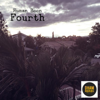 Human Been - Fourth