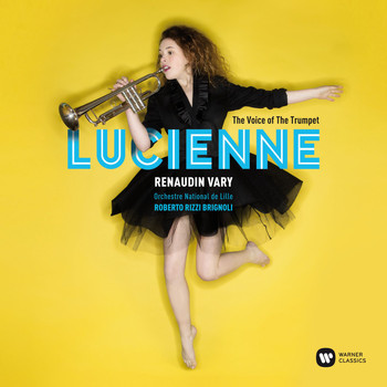 Lucienne Renaudin Vary - The Voice of the Trumpet