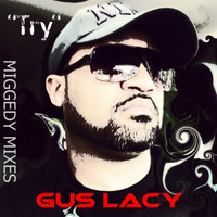 Gus Lacy - Try (Miggedy Mixes)