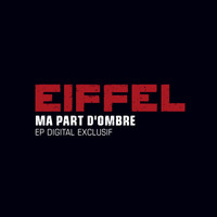 Eiffel - Ma Part D'ombre
