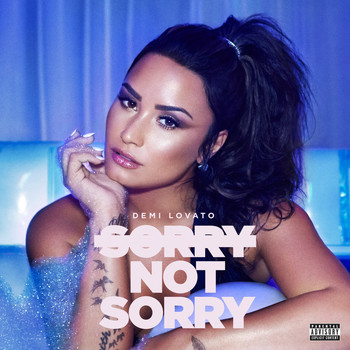 Demi Lovato - Sorry Not Sorry (Explicit)