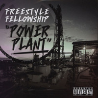 Freestyle Fellowship - Power Plant (Explicit)