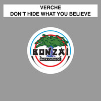 Verche - Don't Hide What You Believe