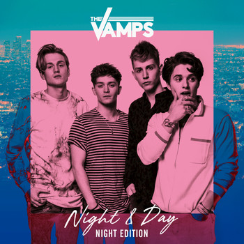 The Vamps - Night & Day (Night Edition)