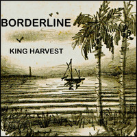 King Harvest - Borderline