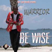 Warrior - Be Wise