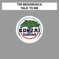 Tim Besamusca - Talk To Me