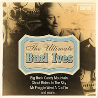 Burl Ives - The Ultimate Burl Ives