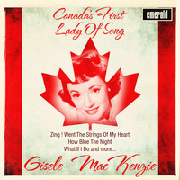 Gisele MacKenzie - Canada's First Lady of Song
