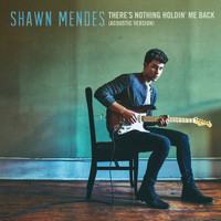 Shawn Mendes - There's Nothing Holdin' Me Back (Acoustic)