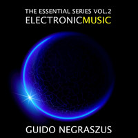 Guido Negraszus - The Essential Series (Electronic Music), Vol. 2 (Remastered)