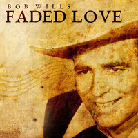 Bob Wills & his Texas Playboys - Faded Love