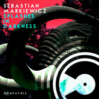 Sebastian Markiewicz - Splashes in Darkness