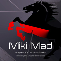 Miki Mad - Nights of White Satin
