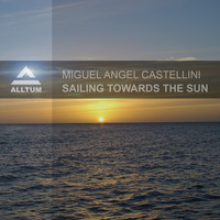 Miguel Angel Castellini - Sailing Towards the Sun