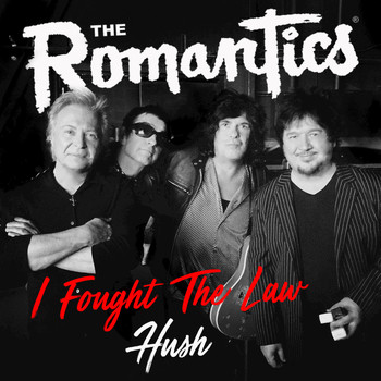 The Romantics - I Fought the Law / Hush