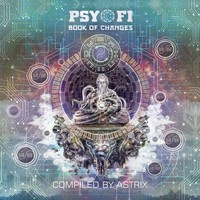 Astrix - Psy-Fi Book of Changes (Compiled by Astrix)