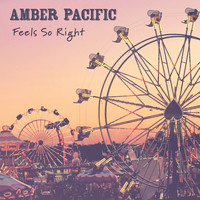 Amber Pacific - Feels so Right