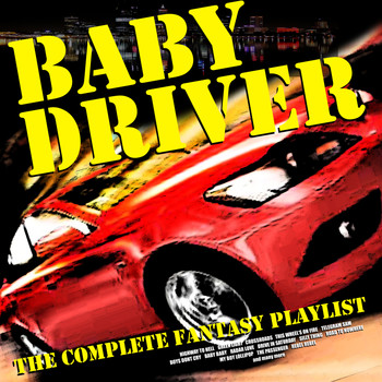 Various Artists - Baby Driver - The Complete Fantasy Playlist