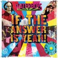 The Waterboys - If the Answer Is Yeah