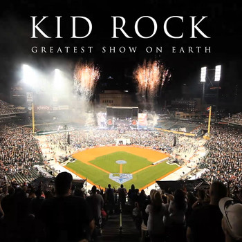 Kid Rock - Greatest Show On Earth (Extended Version [Explicit])