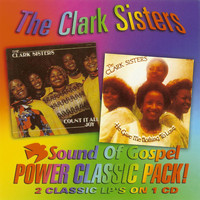 The Clark Sisters - Count It All Joy / He Gave Me Nothing To Loose