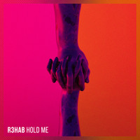 R3hab - Hold Me