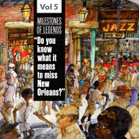 "Professor Longhair - Milestones of Legends - ""Do You Know What It Means to Miss New Orleans?"", Vol. 5"