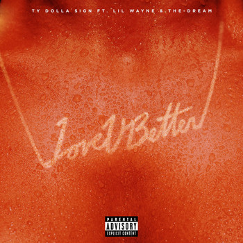 Ty Dolla $ign - Love U Better (feat. Lil Wayne & The-Dream) (Explicit)