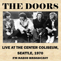 The Doors - Live at the Center Coliseum, Seattle, 1970 (Fm Radio Broadcast)