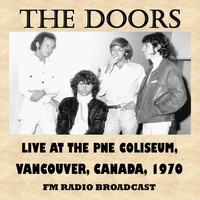 The Doors - Live at the Pne Coliseum, Vancouver, Canada, 1970 (Fm Radio Broadcast)